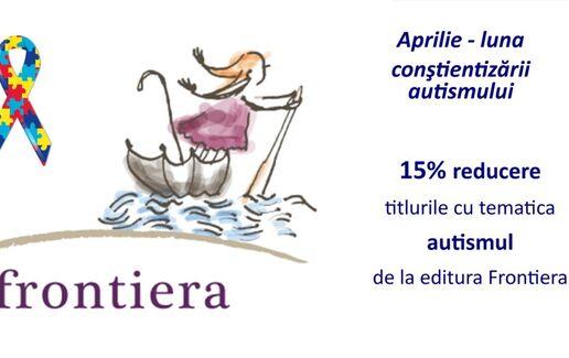 -15% titlurile cu tema 'Autismul' ed. Frontiera