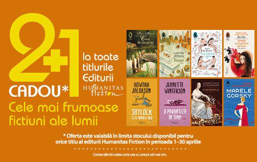2+1 cadou la toate cartile editurii Humanitas Fiction