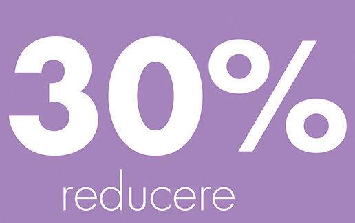 30% REDUCERE