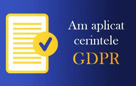 Am aplicat cerintele GDPR