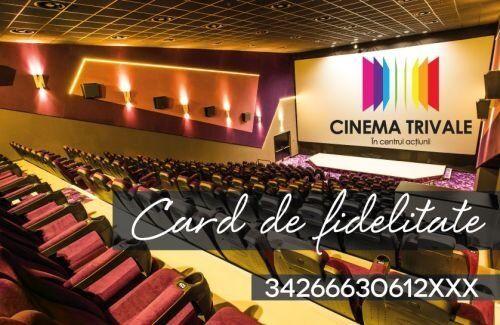 Foloseste cardul Cinema Trivale!