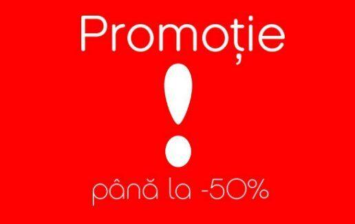 Promotie pana la -50%!